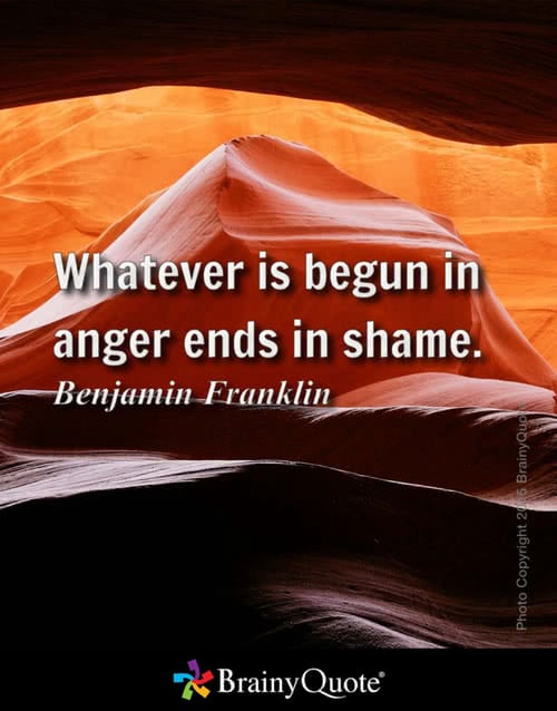anger into shame - B Franklin