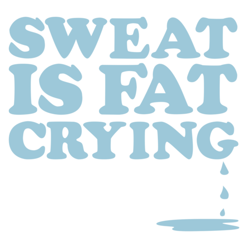sweating is fat crying